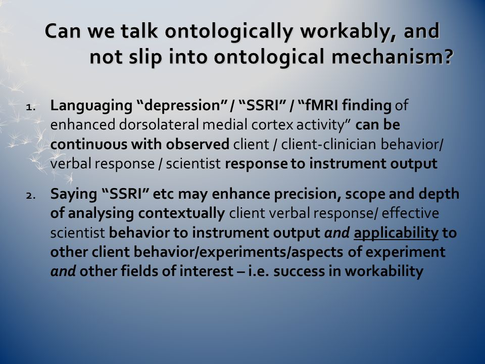 Can we talk ontologically workably, and not slip into ontological mechanism.