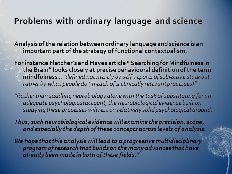 Problems with ordinary language and scienceProblems with ordinary language and science Analysis of the relation between ordinary language and science is an important part of the strategy of functional contextualism.