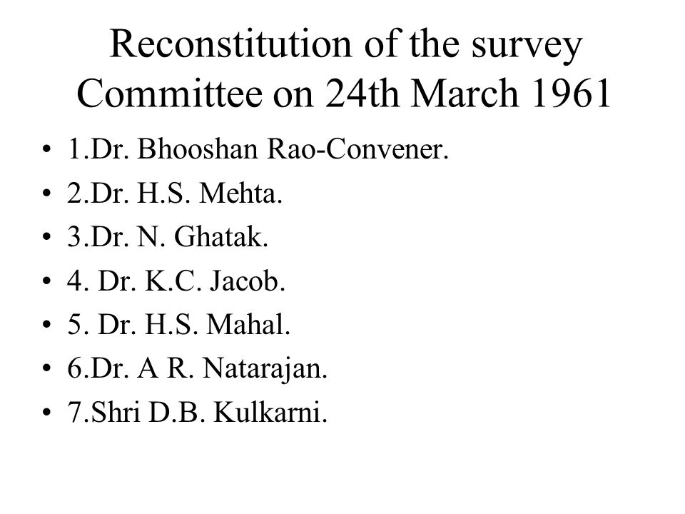 Reconstitution of the survey Committee on 24th March 1961 1.Dr.