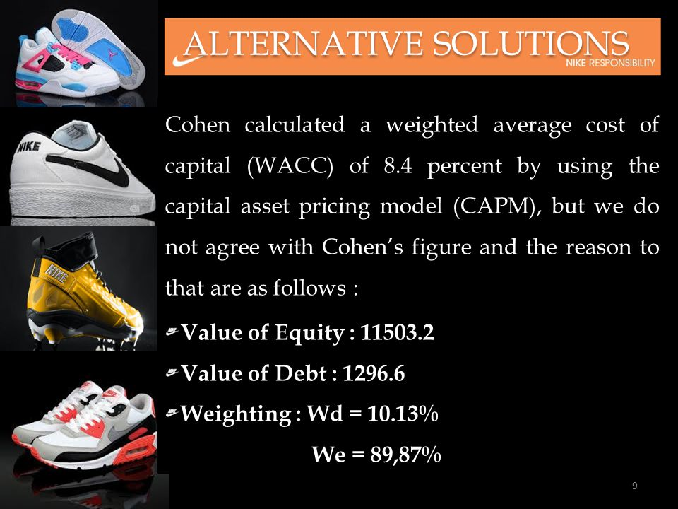 ALTERNATIVE SOLUTIONS Cohen calculated a weighted average cost of capital (WACC) of 8.4 percent by using the capital asset pricing model (CAPM), but w
