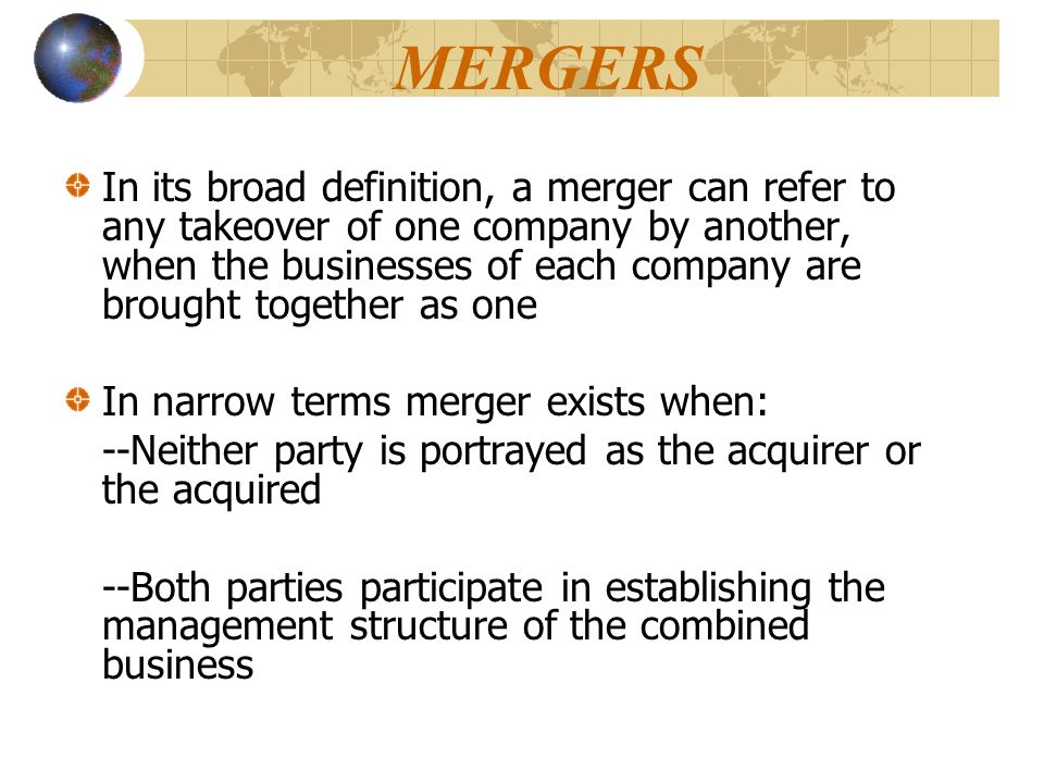 --Both companies are sufficiently similar in size that one does not dominate the other when combined --All or most of the consideration involves a share swap rather than a cash payment, etc.