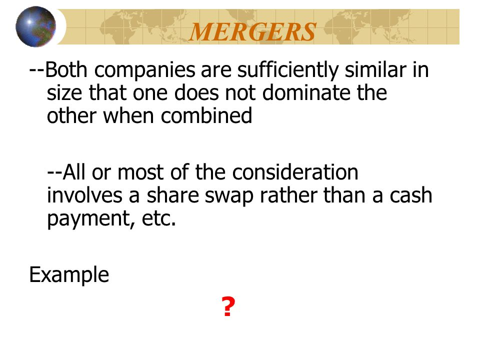 ACQUISITIONS An acquisition or takeover, occurs when one company acquires from another company either --A controlling interest in the company's stocks, or --A business operation and its assets An acquisition is the straightforward purchase of a target company Example ?
