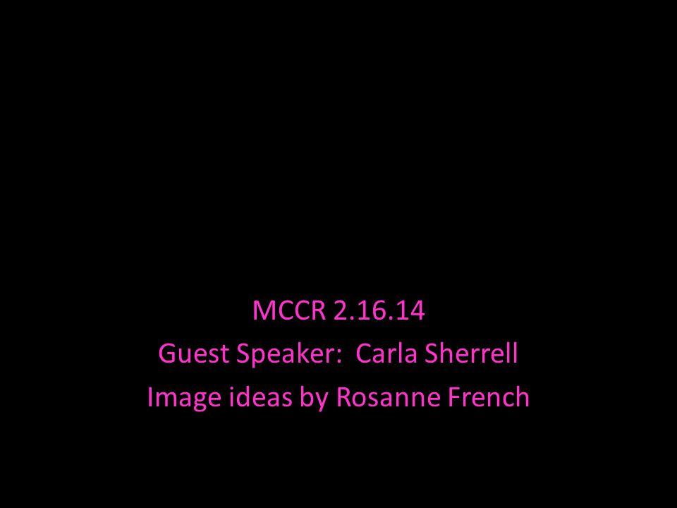Photo Album MCCR 2.16.14 Guest Speaker: Carla Sherrell Image ideas by Rosanne French