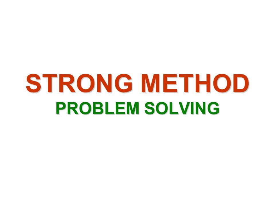 STRONG METHOD PROBLEM SOLVING