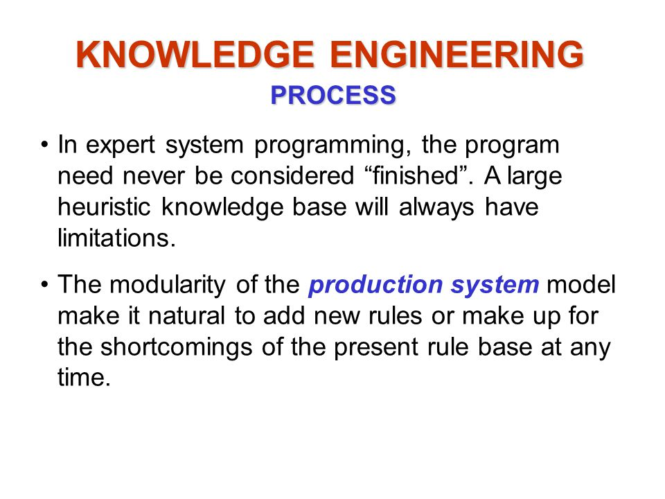 In expert system programming, the program need never be considered finished .