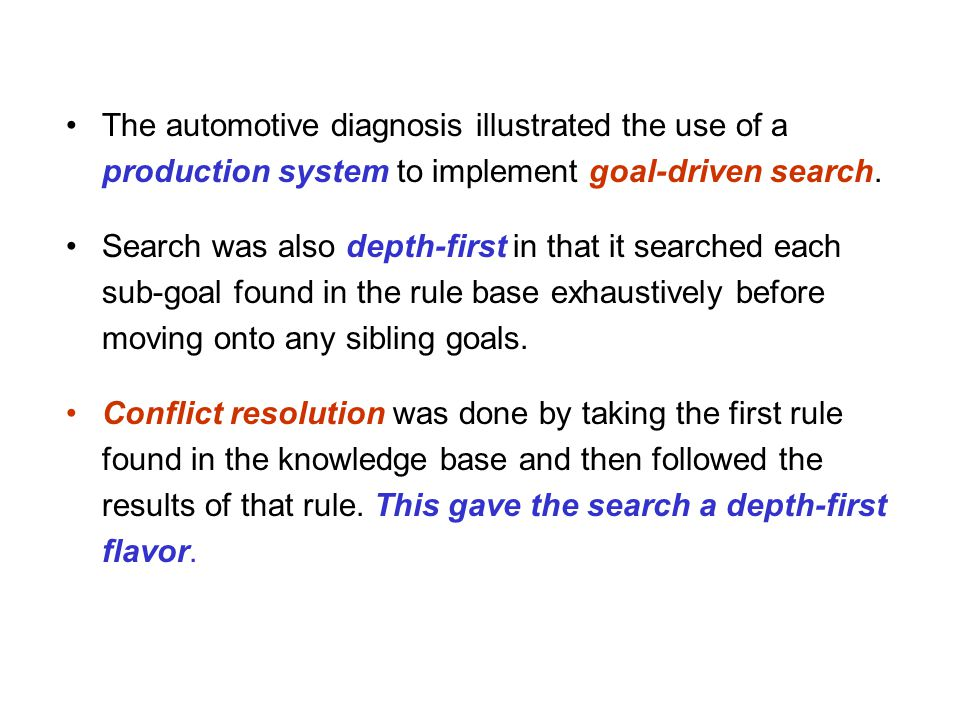 The automotive diagnosis illustrated the use of a production system to implement goal-driven search.
