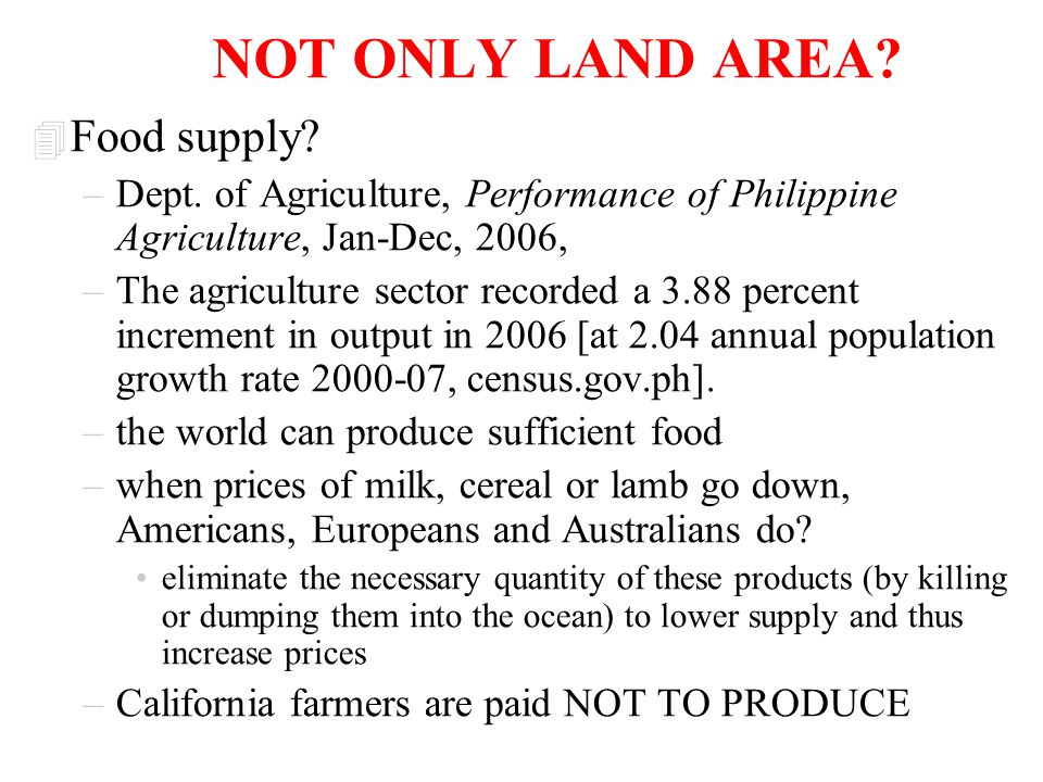 NOT ONLY LAND AREA.NOT ONLY FOOD SUPPLY. 4 Economic growth should match popul'n growth.