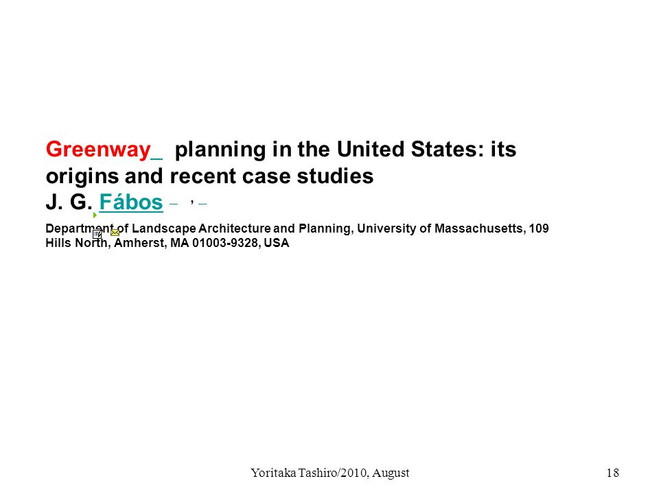 Yoritaka Tashiro/2010, August18 Greenway planning in the United States: its origins and recent case studies J.