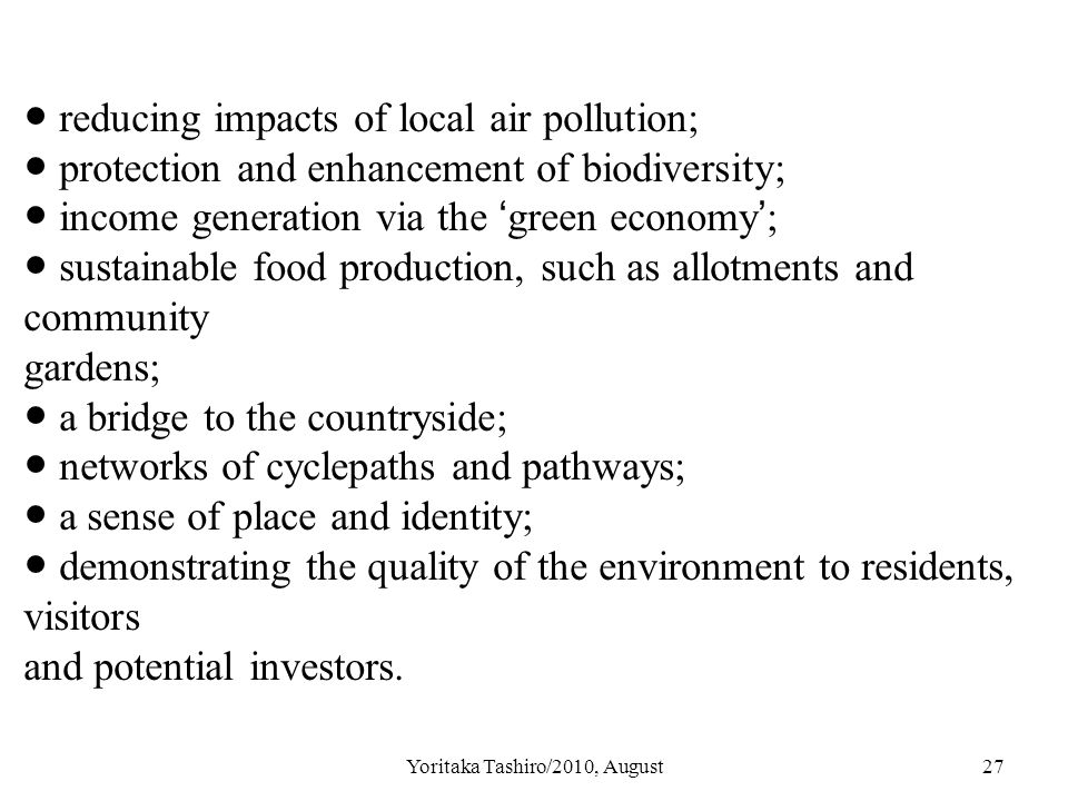 Yoritaka Tashiro/2010, August27 ● reducing impacts of local air pollution; ● protection and enhancement of biodiversity; ● income generation via the '