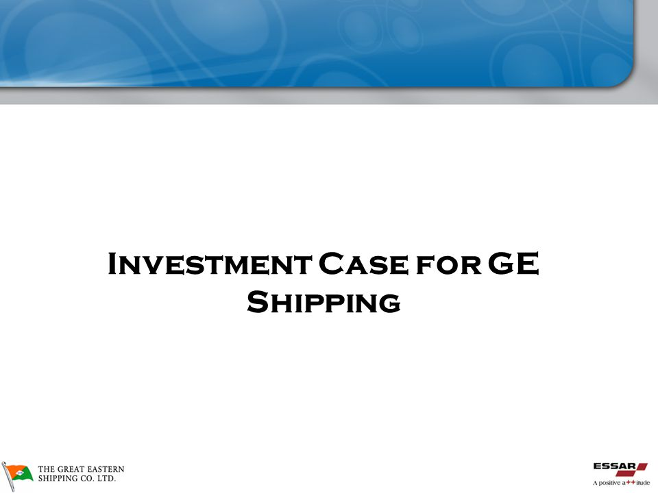 GE Shipping De-merger  Investment Case for GE Shipping