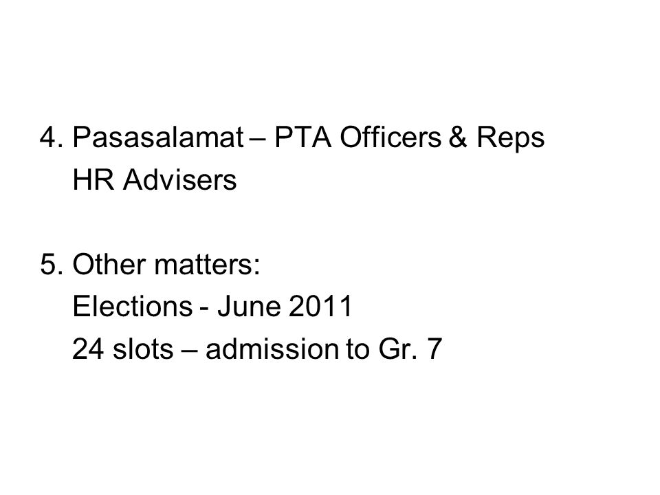 4. Pasasalamat – PTA Officers & Reps HR Advisers 5.