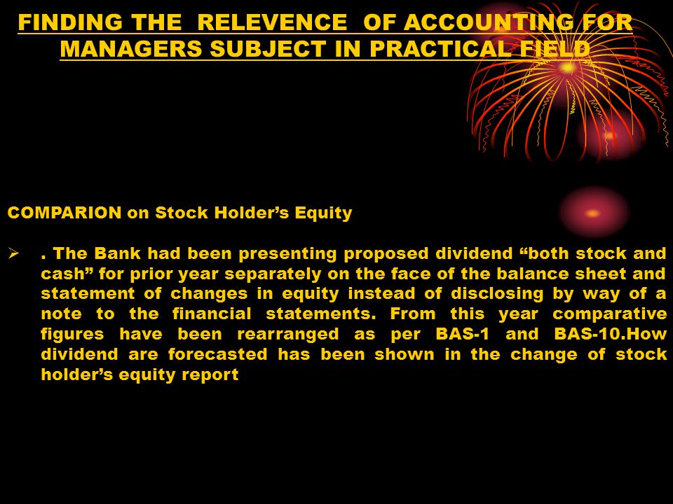 FINDING THE RELEVENCE OF ACCOUNTING FOR MANAGERS SUBJECT IN PRACTICAL FIELD COMPARION on Stock Holder's Equity .