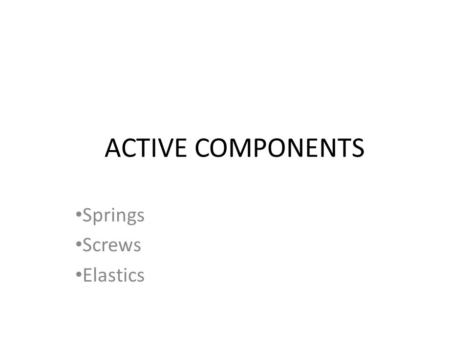 RETENTIVE COMPONENTS Clasps – Adam's clasp – C-clasp (Circumferential clasp) – Lingual extension clasp – Ball clasp