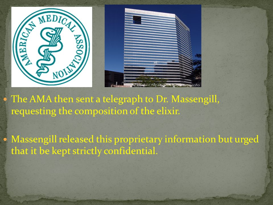 The AMA then sent a telegraph to Dr. Massengill, requesting the composition of the elixir. Massengill released this proprietary information but urged