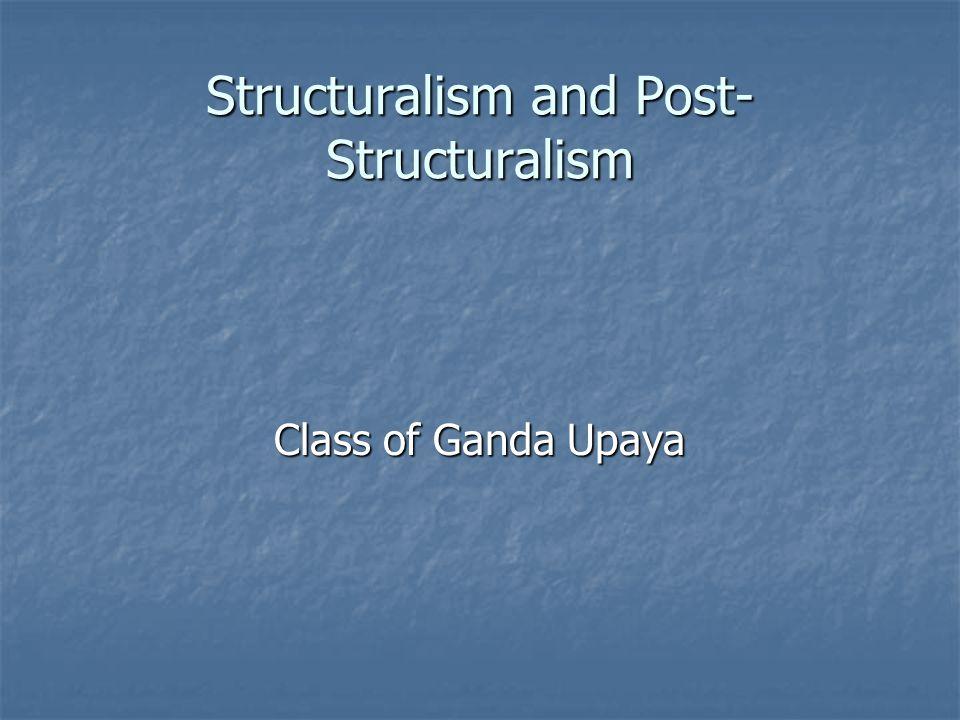 Structuralism and Post- Structuralism Class of Ganda Upaya