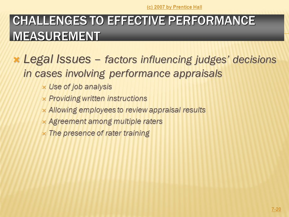 CHALLENGES TO EFFECTIVE PERFORMANCE MEASUREMENT  Legal Issues – factors influencing judges' decisions in cases involving performance appraisals  Use