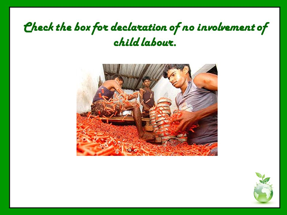 Check the box for declaration of no involvement of child labour.