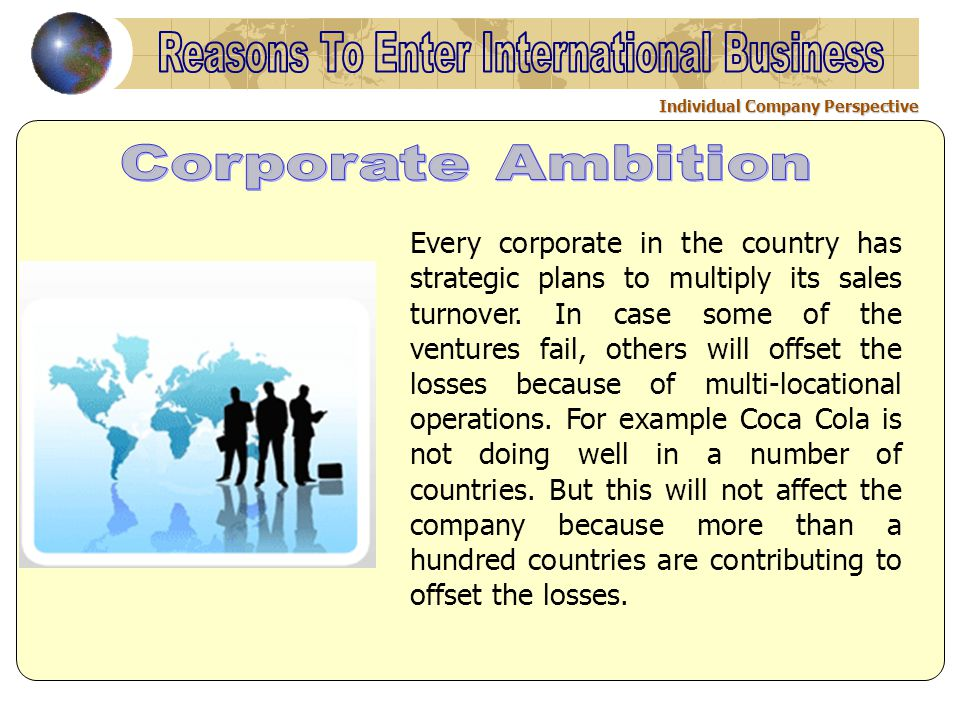 Individual Company Perspective Every corporate in the country has strategic plans to multiply its sales turnover. In case some of the ventures fail, o