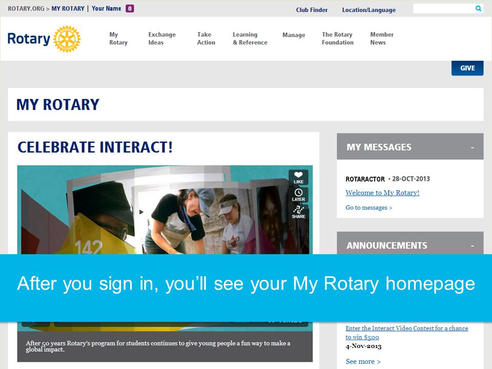 After you sign in, you'll see your My Rotary homepage