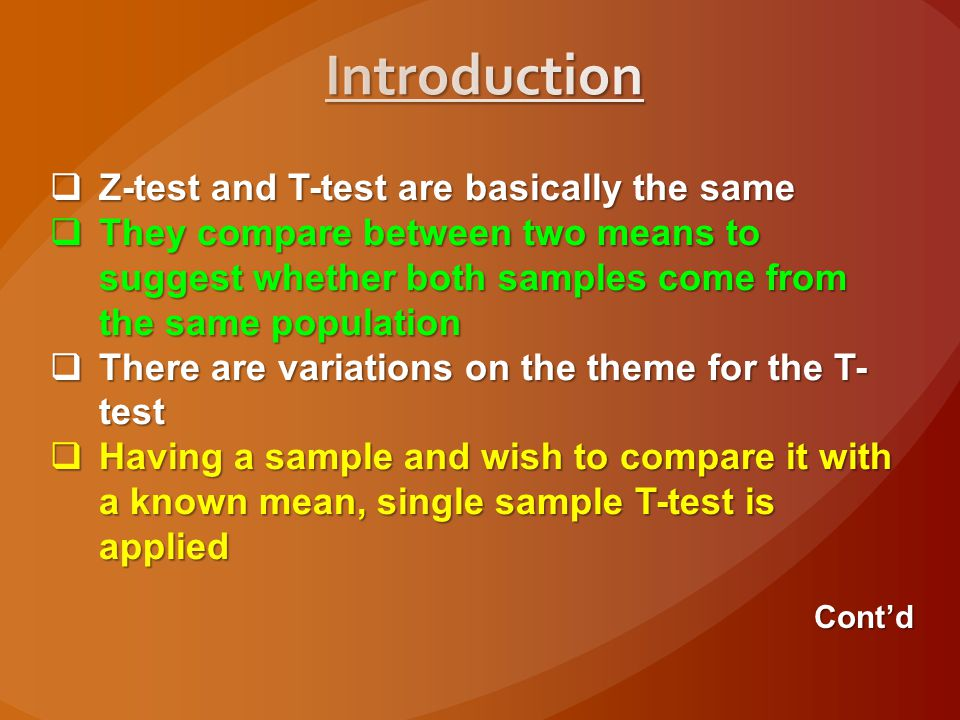 Z-tests are often applied if :  Other statistical tests like t-tests are applied in substitute  Incase of large samples (n > 30)  When t-test is used in large samples, the t-test becomes very similar to the Z-test  Fluctuations that may occur in t-tests sample variances, do not exist in Z-tests