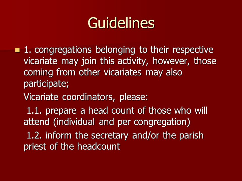 Guidelines 1. congregations belonging to their respective vicariate may join this activity, however, those coming from other vicariates may also parti