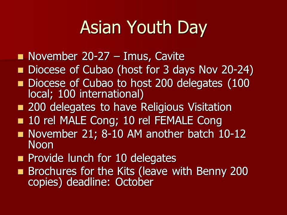 Asian Youth Day November 20-27 – Imus, Cavite November 20-27 – Imus, Cavite Diocese of Cubao (host for 3 days Nov 20-24) Diocese of Cubao (host for 3