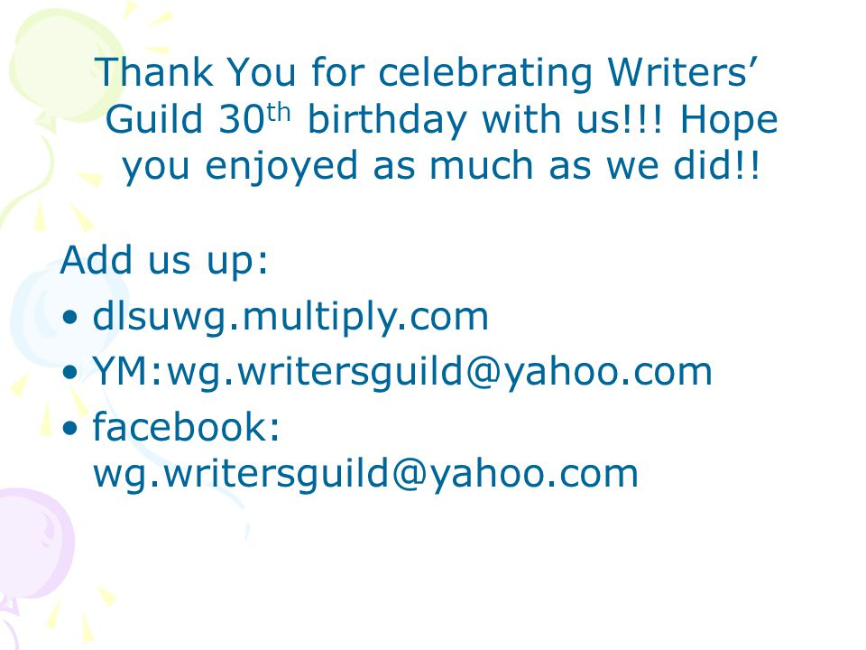 Thank You for celebrating Writers' Guild 30 th birthday with us!!.