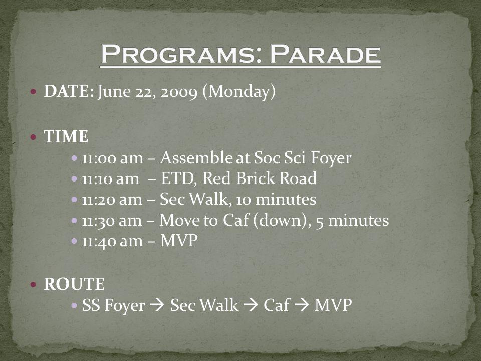 DATE: June 22, 2009 (Monday) TIME 11:00 am – Assemble at Soc Sci Foyer 11:10 am – ETD, Red Brick Road 11:20 am – Sec Walk, 10 minutes 11:30 am – Move