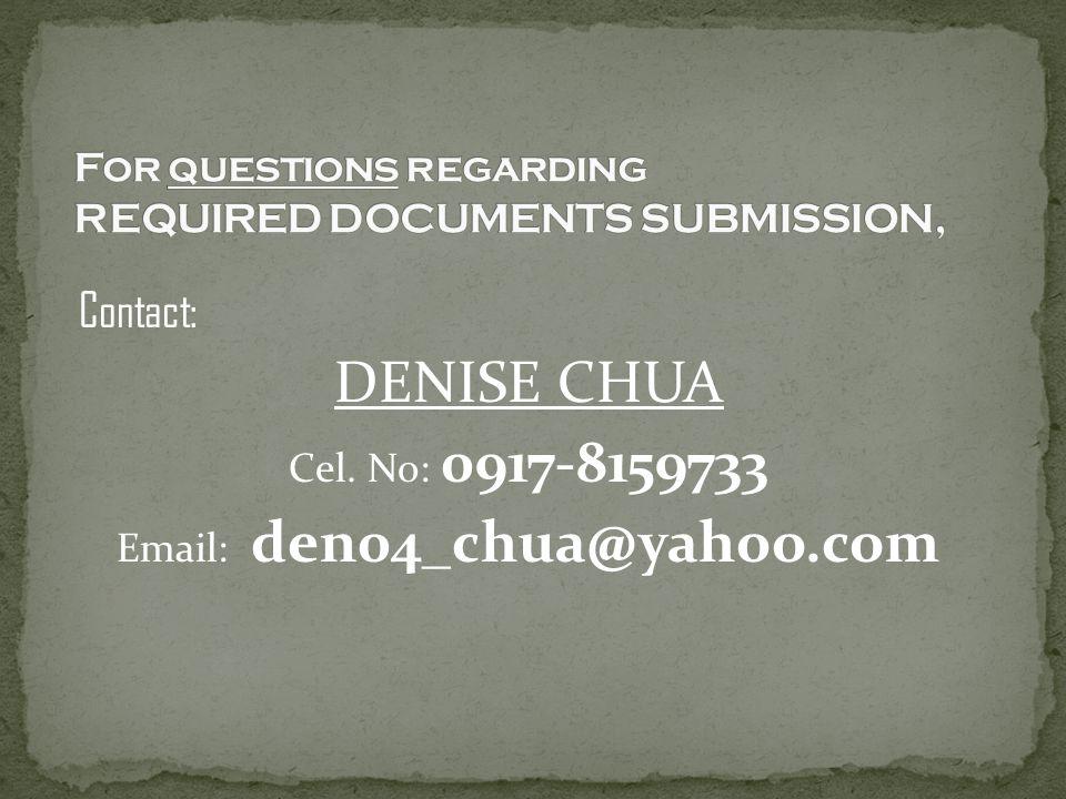 Contact: DENISE CHUA Cel. No: 0917-8159733 Email: den04_chua@yahoo.com
