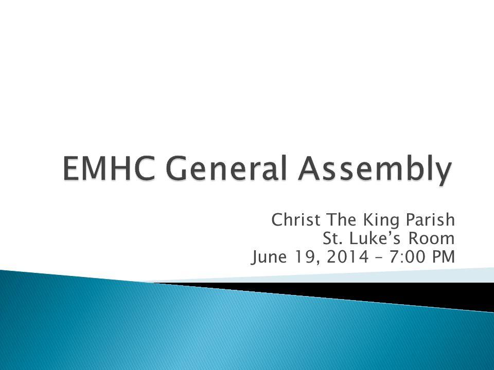 Christ The King Parish St. Luke's Room June 19, 2014 – 7:00 PM