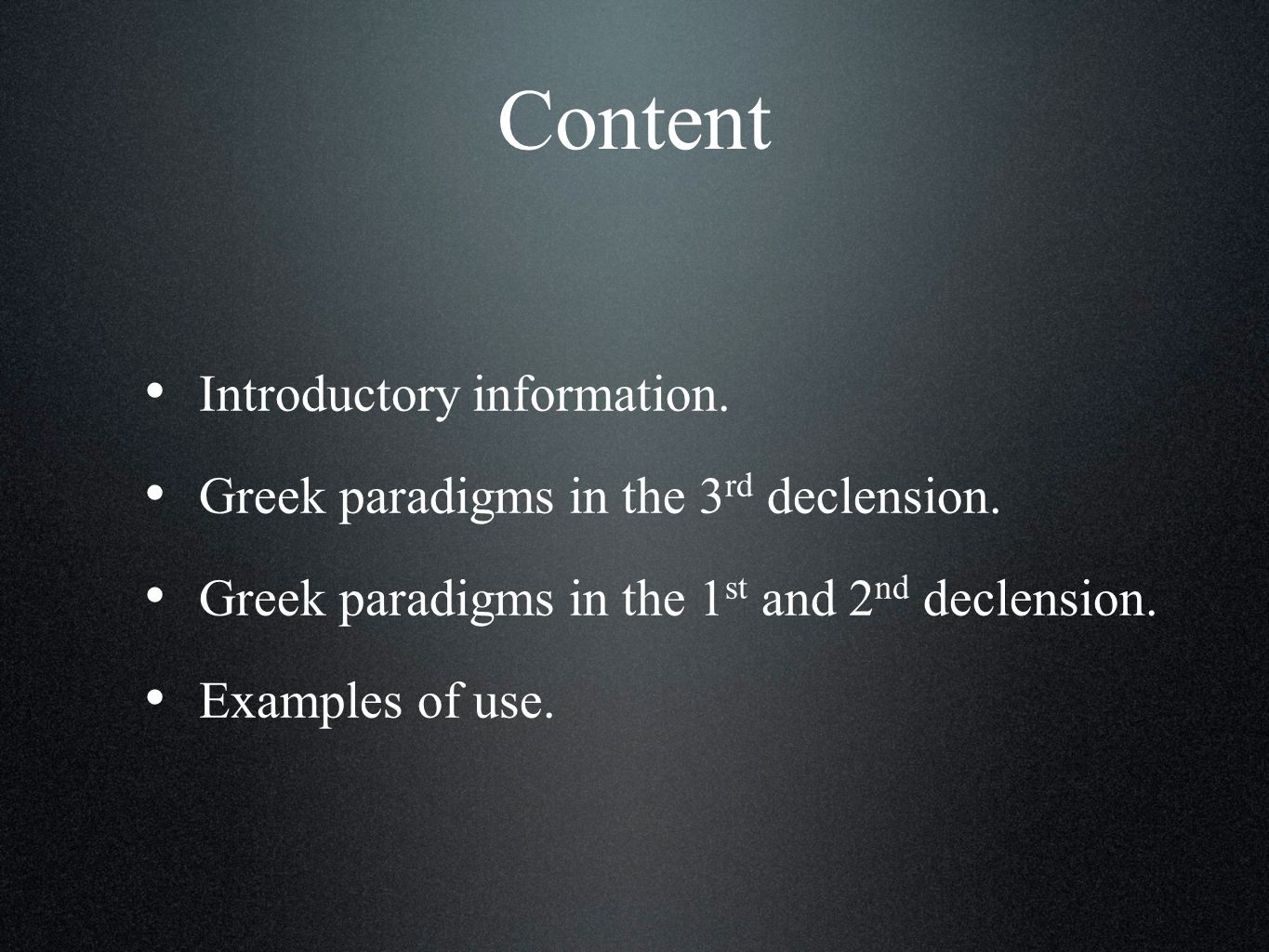 Introductory information. Greek paradigms in the 3 rd declension.