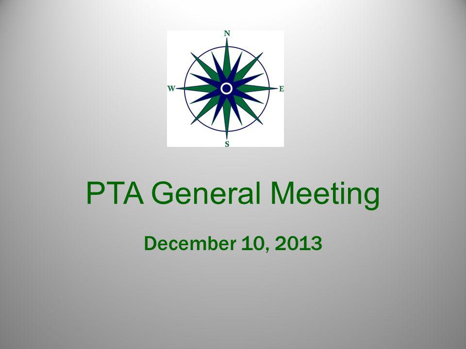 PTA General Meeting December 10, 2013