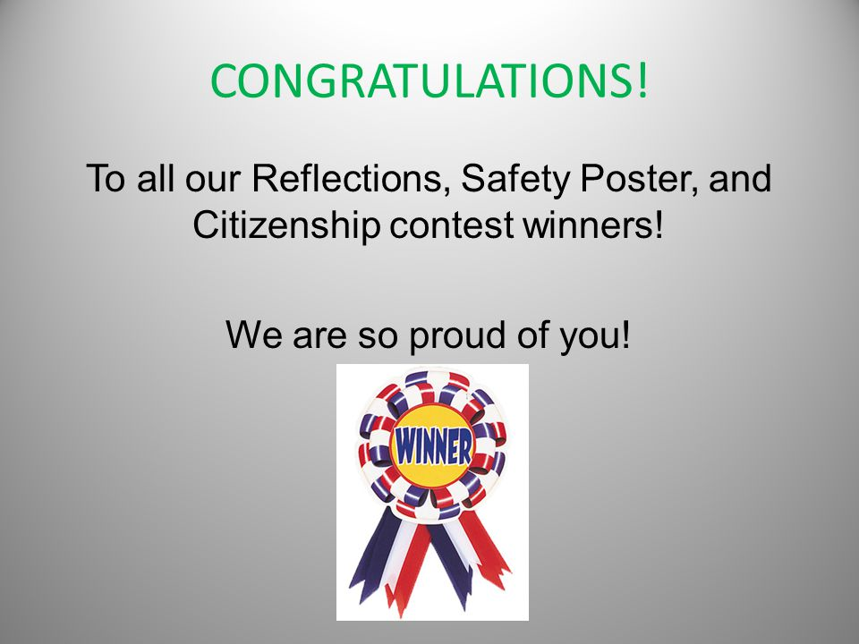 CONGRATULATIONS. To all our Reflections, Safety Poster, and Citizenship contest winners.