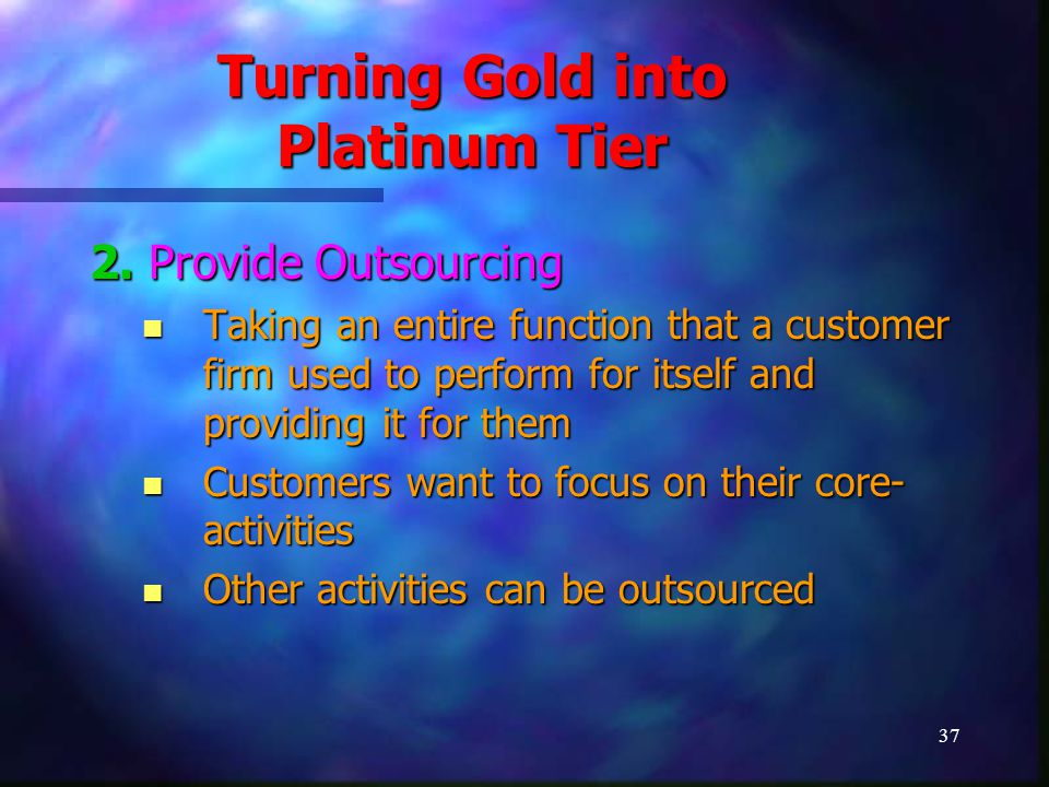 38 Turning Gold into Platinum Tier Example – HEWITT Human Resources Function Human Resources Function Placement Consultants Placement Consultants Subsequently Subsequently Payroll Payroll Administration Administration Retirement benefits Retirement benefits