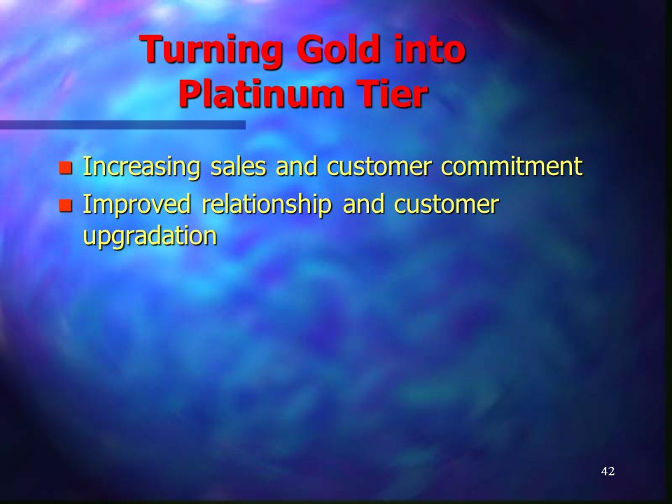 43 Turning Gold into Platinum Tier 4.