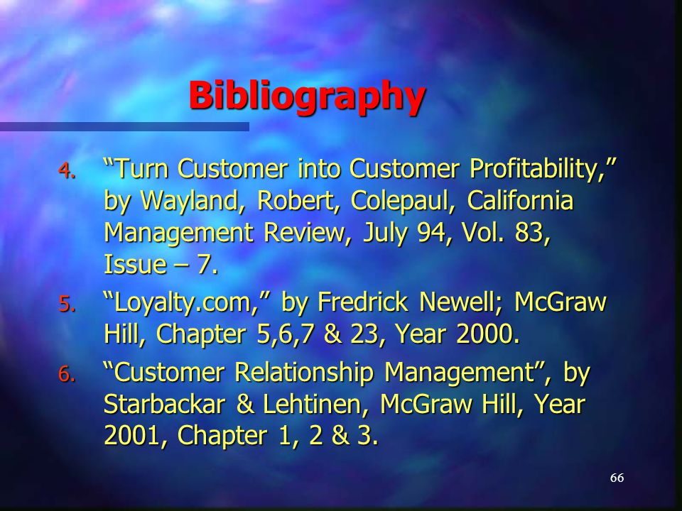 67 Bibliography 7. Customer Relationship Management, by Stanley A.