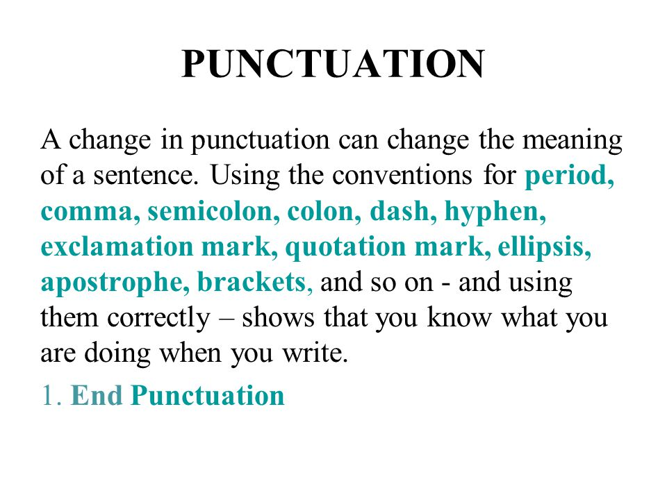 The full stop at the end of every written sentence requires one of the three marks of punctuations: a period, a question mark, or an exclamation point.