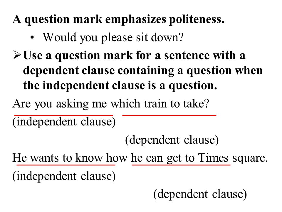  Use a question mark when a sentence ends with a tag question (one that is added at the end).