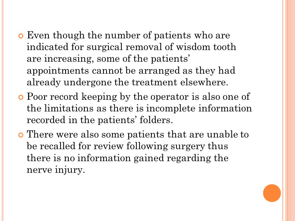Even though the number of patients who are indicated for surgical removal of wisdom tooth are increasing, some of the patients' appointments cannot be arranged as they had already undergone the treatment elsewhere.