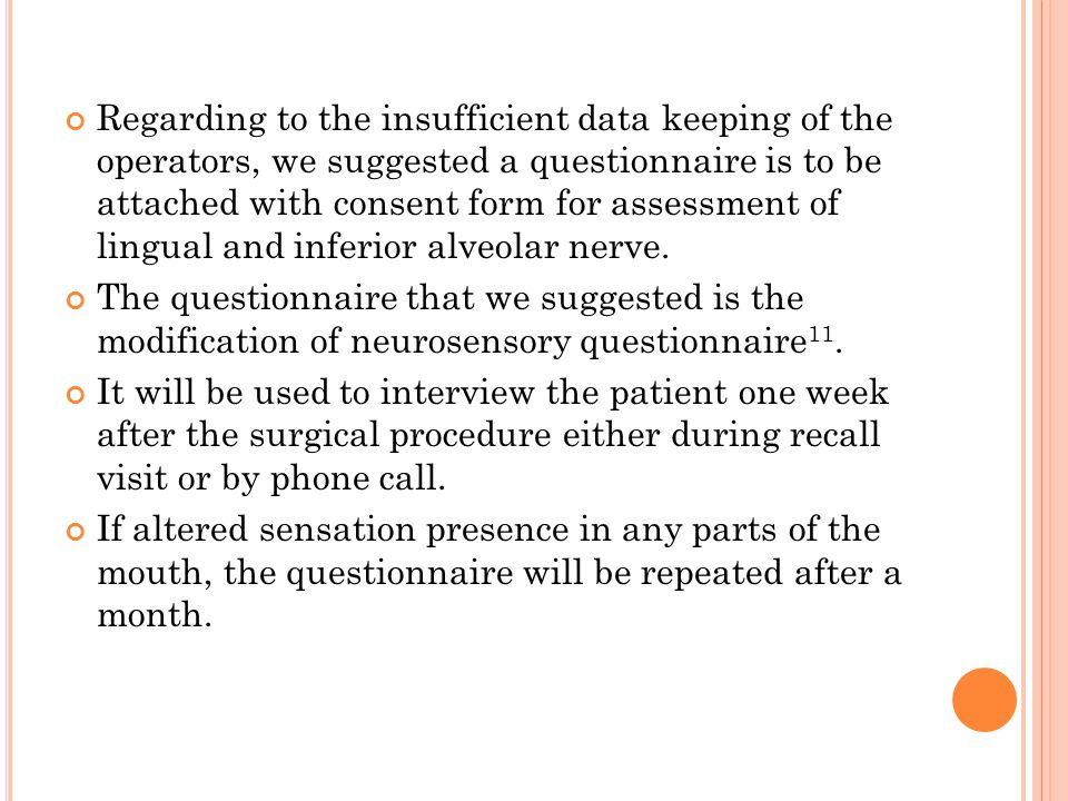 Regarding to the insufficient data keeping of the operators, we suggested a questionnaire is to be attached with consent form for assessment of lingual and inferior alveolar nerve.