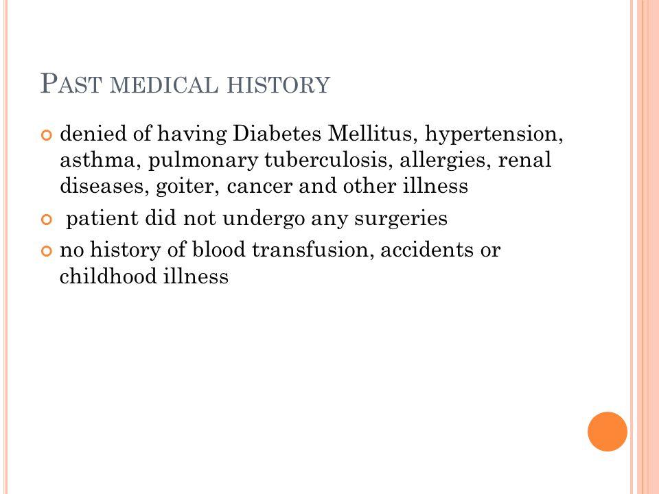 F AMILY HISTORY Father: (-) hypertension, diabetes mellitus, cardiovascular disease, asthma, stroke Mother: (+) hypertension, (-) diabetes mellitus, cardiovascular disease, asthma, stroke