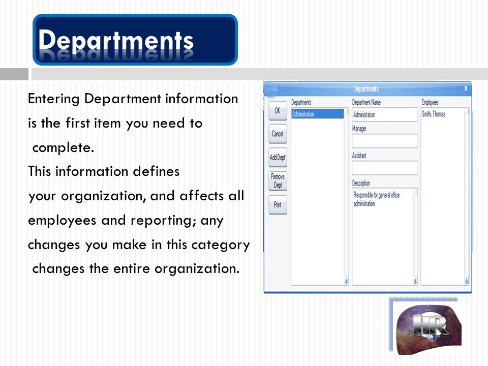 Entering Department information is the first item you need to complete. This information defines your organization, and affects all employees and repo