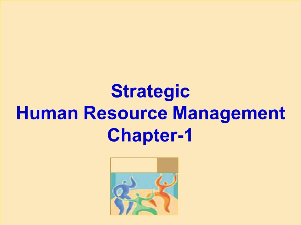 Strategic Human Resource Management Chapter-1