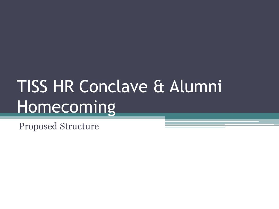 TISS HR Conclave & Alumni Homecoming Proposed Structure