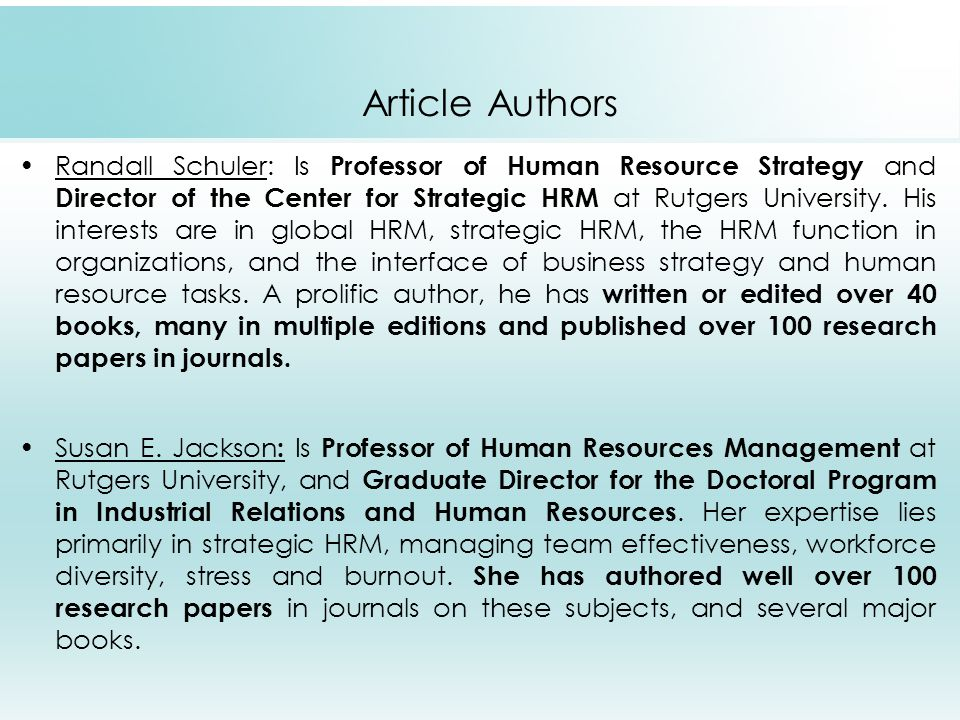Article Authors Randall Schuler: Is Professor of Human Resource Strategy and Director of the Center for Strategic HRM at Rutgers University.