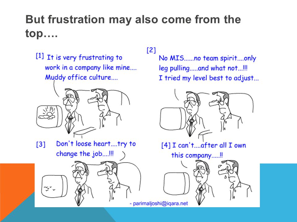 But frustration may also come from the top….