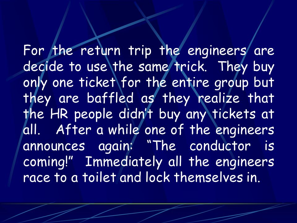 For the return trip the engineers are decide to use the same trick.
