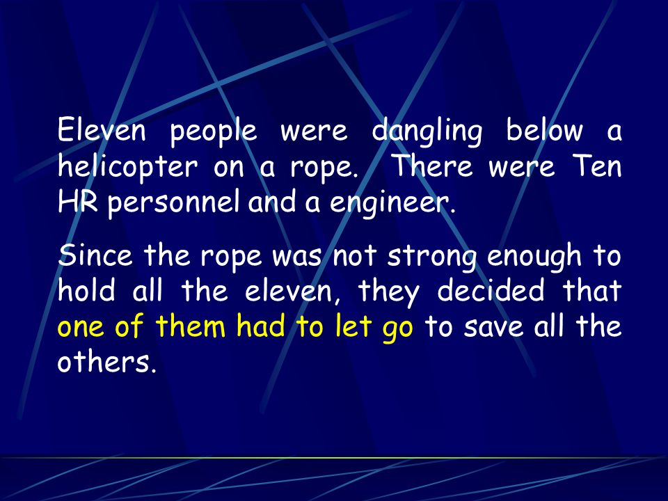 Eleven people were dangling below a helicopter on a rope.