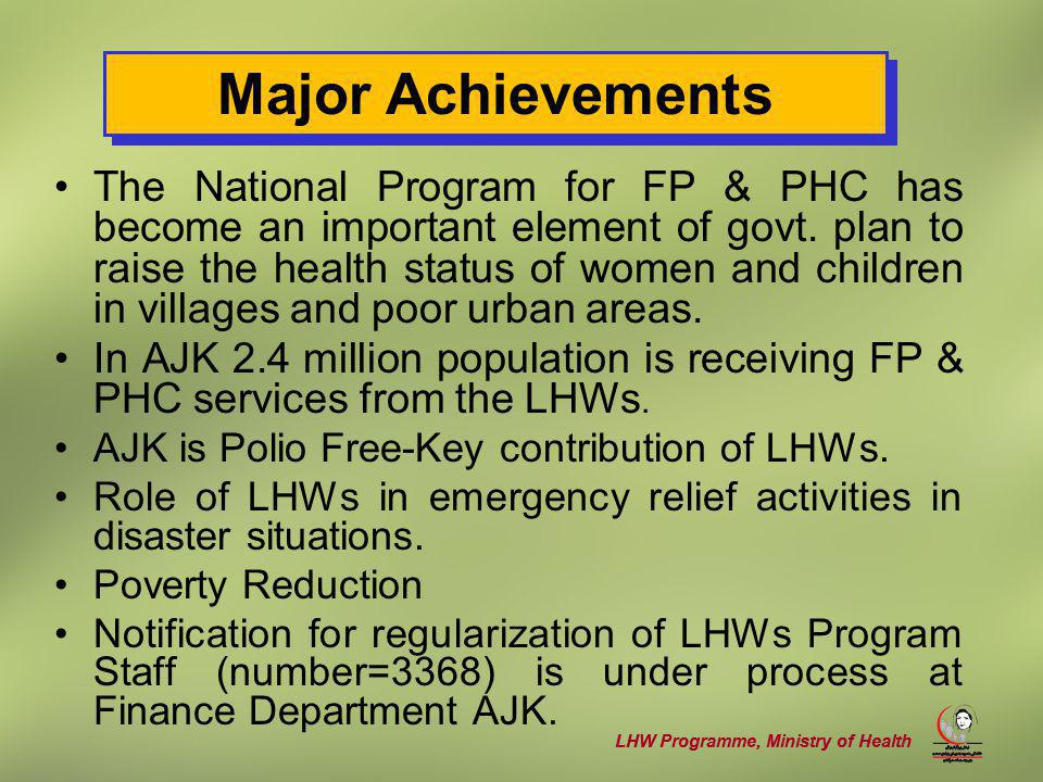 LHW Programme, Ministry of Health The National Program for FP & PHC has become an important element of govt.