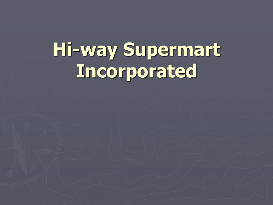 Hi-way Supermart Incorporated
